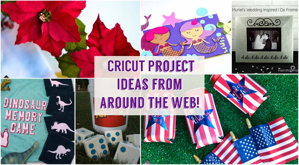 cricut machine project ideas roundup