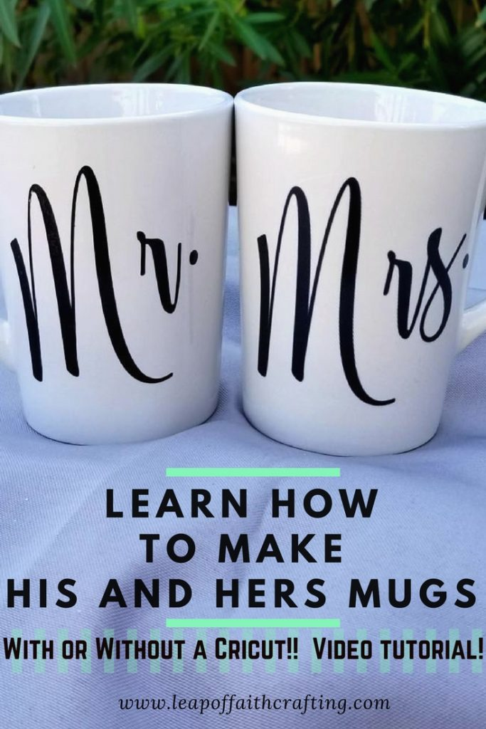 His And Hers Mugs Diy With Or Without A Cutting Machine Leap Of Faith Crafting