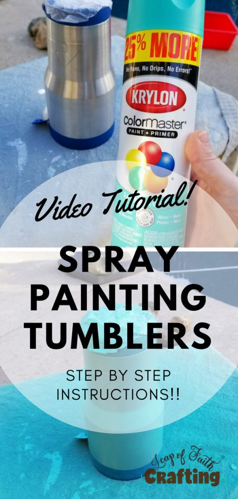 Stainless Steel Spray Paint for DIY Custom Tumblers! - Leap of Faith